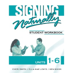 Signing Naturally Units 1-6 Student Set