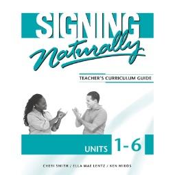 Signing Naturally Units 1-6 Teacher's Curriculum