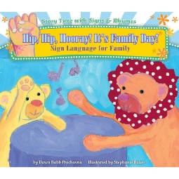 Hip Hip Hooray! It's Family Day! Sign Language for Family