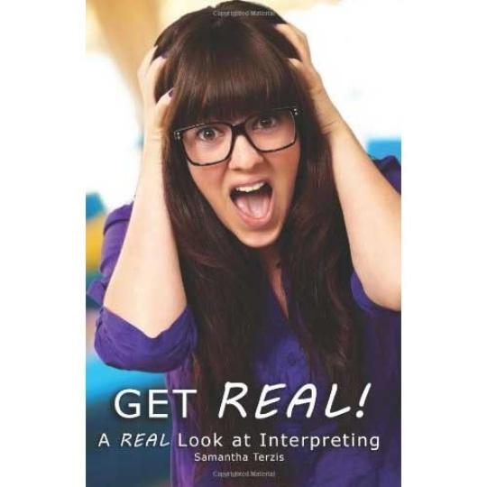 Get REAL! A REAL Look at Interpreting