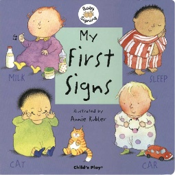Baby Signing: My First Signs Board Book