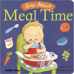 Sign About: Meal Time Board Book