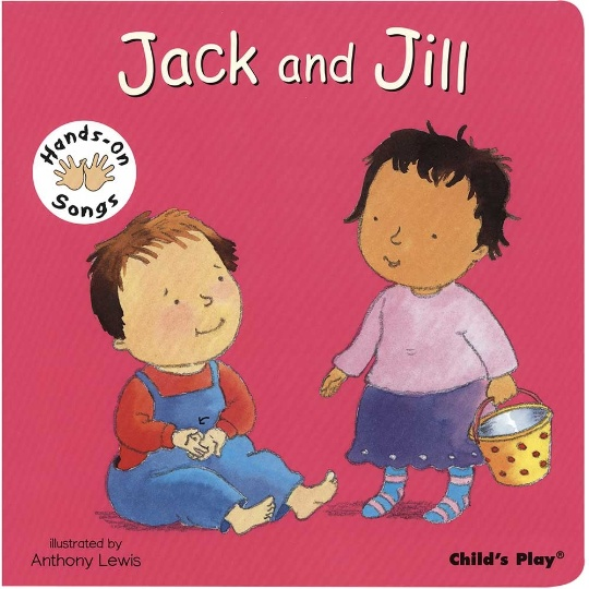 Hands-On Songs: Jack and Jill Board Book