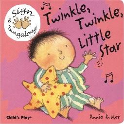Sign & Singalong: Twinkle, Twinkle, Little Star Board Book