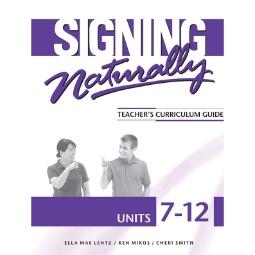 Signing Naturally Units 7-12 Teacher's Curriculum