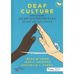 Deaf Culture: Exploring Deaf Communities in the United States