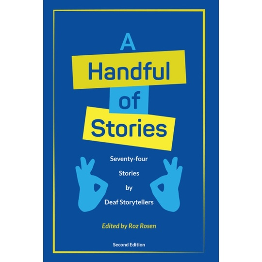 A Handful of Stories: 74 Stories by Deaf Storytellers (2nd edition)