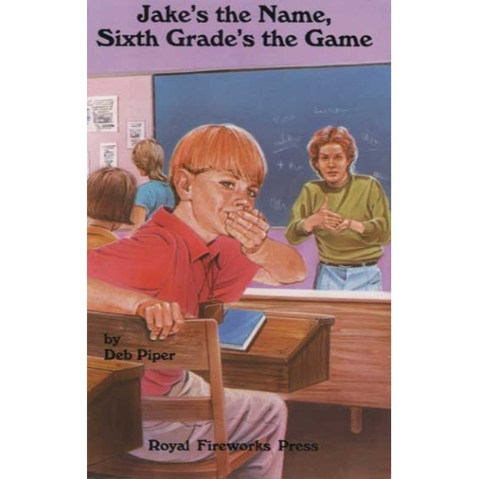 Jake's the Name, Sixth Grade's the Game