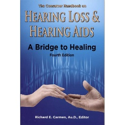 The Consumer Handbook On Hearing Loss & Hearing Aids (4th Edition)