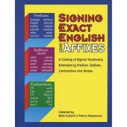 Signing Exact English Using Affixes