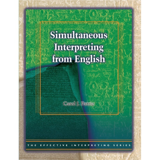 Effective Interpreting: Simultaneous Interpreting from English (Study Set)