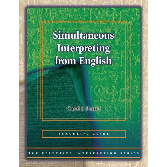Effective Interpreting: Simultaneous Interpreting from English (Teacher)