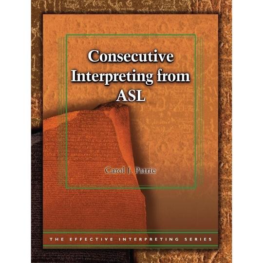 Effective Interpreting: Consecutive Interpreting from ASL (Study Set)