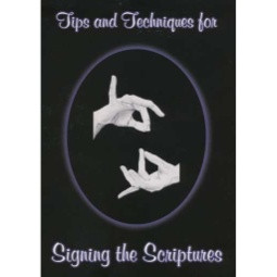 Tips and Techniques for Signing the Scriptures