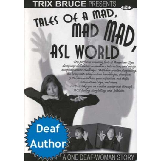 Tales of a Mad, Mad, Mad ASL World