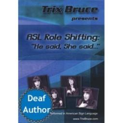 ASL Role Shifting: He Said, She Said.