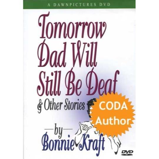 Tomorrow Dad Will Still Be Deaf