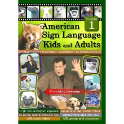 ASL for Kids & Adults  Vol. 1  Everyday Lessons