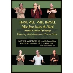 Have ASL, Will Travel - Fables From Around the World