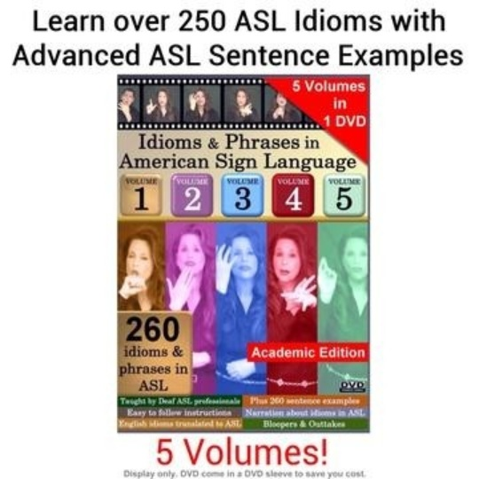 Idioms and Phrases in ASL: Vol 1-5 Academic Edition