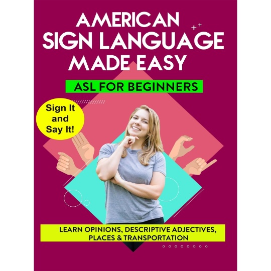 American Sign Language Made Easy - ASL for Beginners - Opinions, Descriptive Adjectives, Places, and Transportation