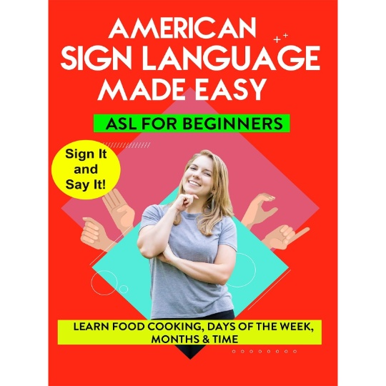 American Sign Language Made Easy - ASL for Beginners - Food, Cooking, Days of the Week, Months and Time