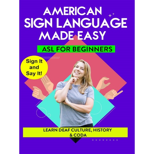 American Sign Language Made Easy - ASL for Beginners - Learn Deaf Culture, History, and CODA